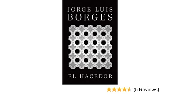Amazon.com: El hacedor (Spanish Edition) eBook: Jorge Luis Borges: Kindle Store
