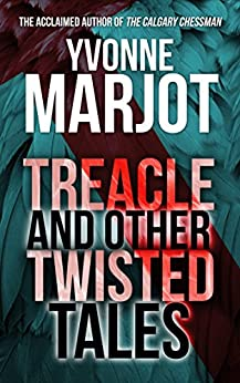 Treacle and other Twisted Tales by [Marjot, Yvonne]