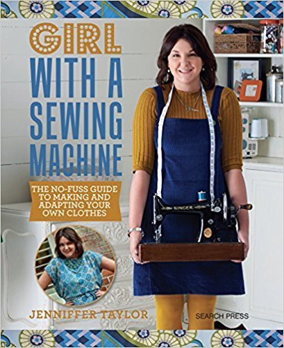 Download [By Jenniffer Taylor] Girl with a Sewing Machine: The no-fuss guide to making and adapting your own clothes (Paperback)【2017】by Jenniffer Taylor (Author) [1879] pdf epub