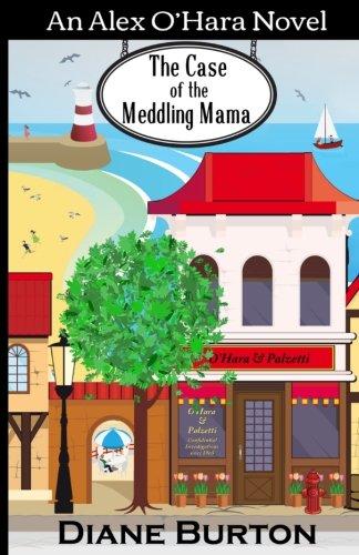 The Case of the Meddling Mama: An Alex O'Hara Novel (Alex O'Hara Novels) (Volume 3) Text fb2 book