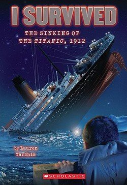 Lauren Tarshis: I Survived the Sinking of the Titanic, 1912 (Paperback); 2010 Edition
