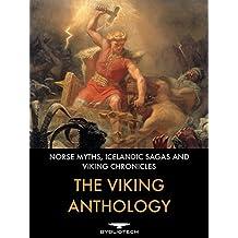 The Viking Anthology: Norse Myths, Icelandic Sagas and Viking Chronicles
