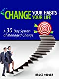 Change Your Habits - Change Your Life