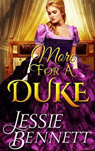 Regency Romance: More For A Duke (The Fairbanks Series - The Familial Adventures) (CLEAN Historical Romance)