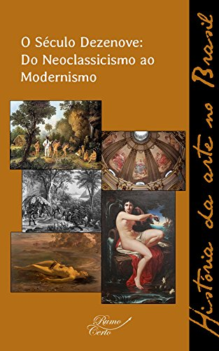 Amazon o sculo dezenove do neoclassicismo ao modernismo o sculo dezenove do neoclassicismo ao modernismo histria da arte no brasil livro 2 fandeluxe Gallery