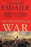 The Peninsular War, Charles J. Esdaile, 1403962316