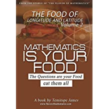 The food of the Longitude and Latitude 2: Mathematics is our food (Mathematics is your food)