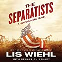 The Separatists Audiobook by Lis Wiehl, Sebastian Stuart Narrated by Devon Oday