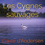 Les cygnes sauvages | Hans Christian Andersen
