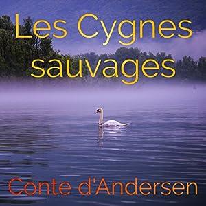 Les cygnes sauvages | Livre audio