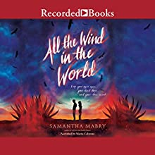 All the Wind in the World Audiobook by Samantha Mabry Narrated by Maria Cabezas