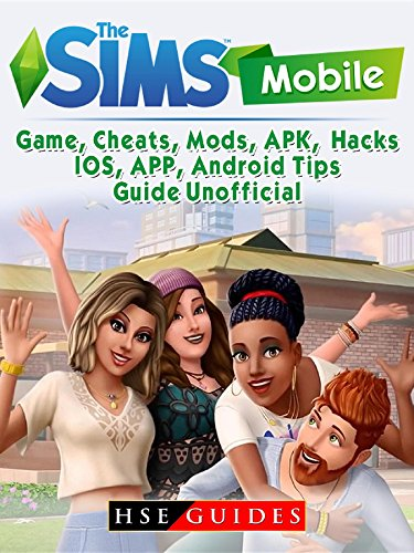 The Sims Mobile, IOS, Android, APP, APK, Download, Money, Cheats, Mods,  Tips, Game Guide Unofficial
