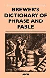Brewer's Dictionary of Phrase and Fable, Anon and Anon, 1446539636