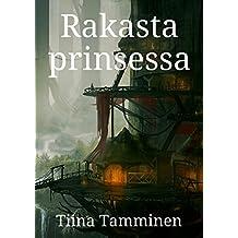 Rakasta prinsessa (Finnish Edition)
