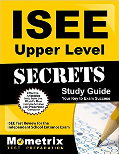 Isee upper level secrets study guide isee test review for the isee upper level secrets study guide isee test review for the independent school entrance exam study guide edition fandeluxe Choice Image