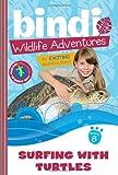 Surfing with Turtles: A Bindi Irwin Adventure (Bindi's Wildlife Adventures)