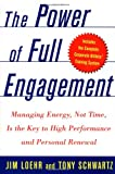 The Power of Full Engagement, Jim Loehr and Tony Schwartz, 0743226747