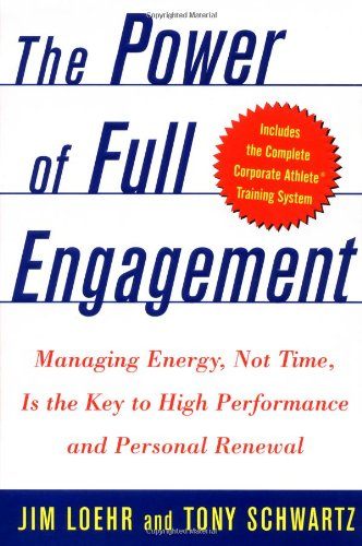 Pdf Business The Power of Full Engagement: Managing Energy, Not Time, Is the Key to High Performance and Personal Renewal