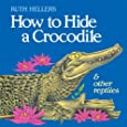 How to Hide a Crocodile & Other Reptiles (All Aboard Books (Paperback))