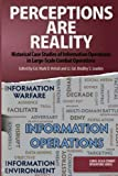 Perceptions Are Reality: Historical Case Studies of Information Operations in Large-Scale Combat Operations (Volume 7)