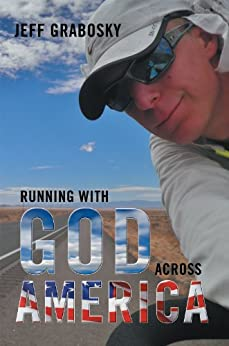 Running With God Across America by [Grabosky, Jeff]