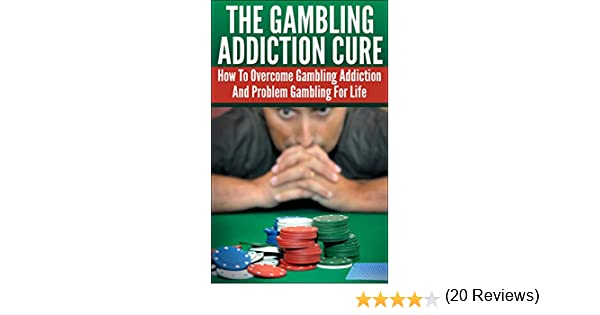 The Gambling Addiction Cure - How To Overcome Gambling Addiction ...