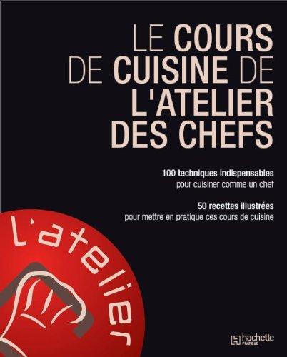 Amazonfr Le Cours De Cuisine De Latelier Des Chefs Latelier - Cours de cuisine en ligne gratuit