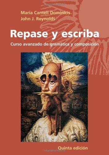 By Maria Canteli Dominicis - Repase y Escriba: Curso Avanzado de Gramatica y Composicion (5th Edition) (7.3.2006)