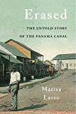 "Marixa Lasso,""Erased: The Untold Story of the Panama Canal""(Harvard UP, 2019)"