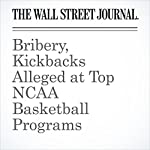 Bribery, Kickbacks Alleged at Top NCAA Basketball Programs | Rebecca Davis O'Brien,Ben Cohen
