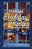 Hallelujah Holiday Recipes from God's Garden, Rhonda Malkmus, 0929619226