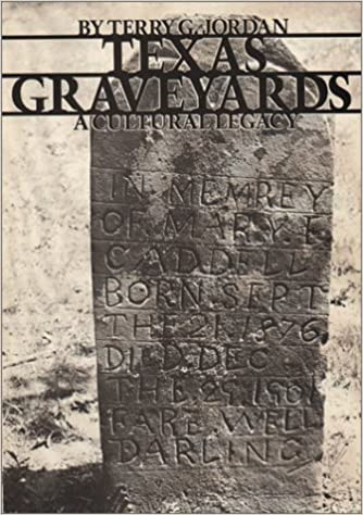 Texas Graveyards: A Cultural Legacy (Elma Dill Russell Spencer Foundation Series)