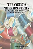 The Common Threads Series: Beyond Healthy Lifestyle to Detoxified Living, Linda Jones Dodrill, 1435702948