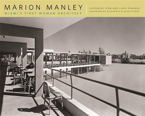 Marion Manley: Miami's First Woman Architect (Miami International University Of Art & Design Miami)