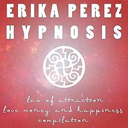 Ley de Atracción: El Amor, el Dinero, y la Felicidad Colección Española de Hipnosis