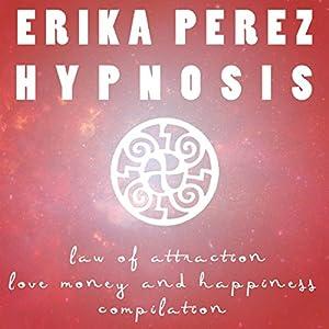 Ley de Atracción: El Amor, el Dinero, y la Felicidad Colección Española de Hipnosis Speech