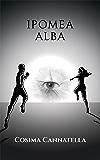 Ipomea: Alba