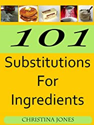 101 Substitutions for Ingredients (English Edition)