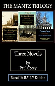 The Mantz Trilogy: Three Miles Square, The Road Returns and County Seat by [Corey, Paul]