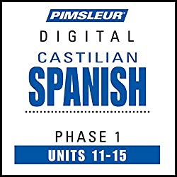 Castilian Spanish Phase 1, Unit 11-15