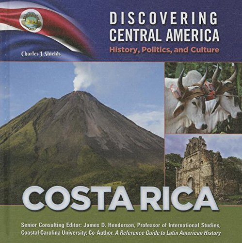 Costa Rica (Discovering Central America: History, Politics, and Culture) pdf