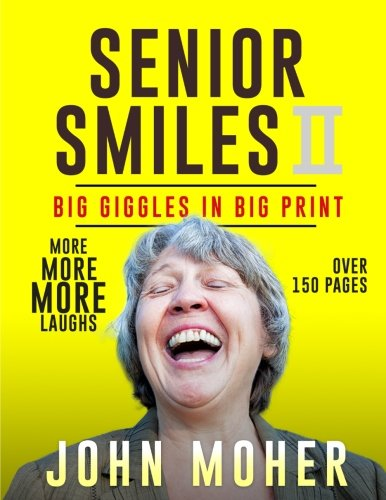 Senior Smiles II: Big Giggles In Big Print