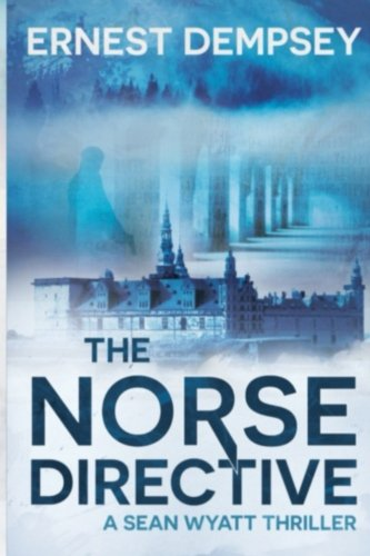 The Norse Directive (Sean Wyatt Thrillers) (Volume 5)