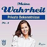 Meine Wahrheit 8: Private Bekenntnisse | div.