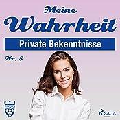 Meine Wahrheit 8: Private Bekenntnisse    div.