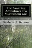 img - for The Amazing Adventures of a Midwestern Girl book / textbook / text book