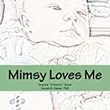 img - for Mimsy Loves Me (Mimsy & Me) (Volume 1) book / textbook / text book