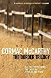 download ebook the border trilogy: all the pretty horses / the crossing / cities of the plain by mccarthy, cormac (2007) pdf epub