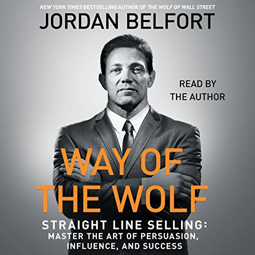Way of the Wolf: Straight Line Selling: Master the Art of Persuasion, Influence, and Success Audiobook [Free Download by Trial] thumbnail