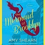 The Mermaid of Brooklyn | Amy Shearn